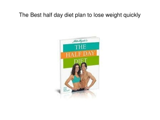 The Best half day diet plan to lose weight quickly