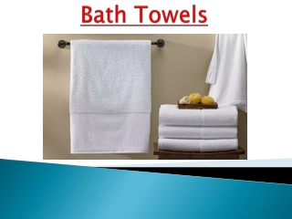 Your Perfect Guide to Choose Bath Towels - PPT