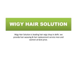Hair Wigs Shop in Delhi, Men & Women Hair Wig, Hair Weaving, Non Surgical Hair Replacement