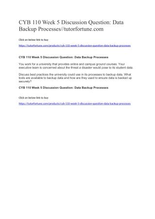 CYB 110 Week 5 Discussion Question: Data Backup Processes//tutorfortune.com