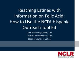 Reaching Latinas with Information on Folic Acid:  How to Use the NCFA Hispanic Outreach Tool Kit