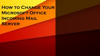 How to Change Your Microsoft Office Incoming Mail Server