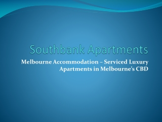 Southbank Apartments - business corporate executive accommod