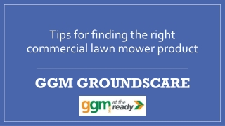 Tips for finding the right commercial lawn mower product