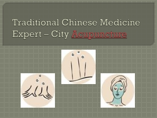 Traditional Chinese Medicine Expert - City Acupuncture