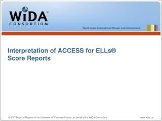 Interpretation of ACCESS for ELLs ®  Score Reports