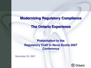 Modernizing Regulatory Compliance  The Ontario Experience