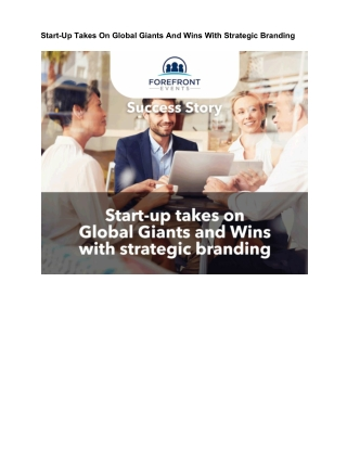 Start-Up Takes On Global Giants And Wins With Strategic Branding