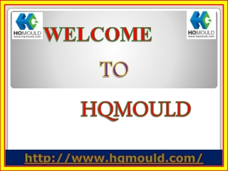 HQMOULD is a High Grade Injection Moulded Products in China