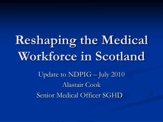 Reshaping the Medical Workforce in Scotland