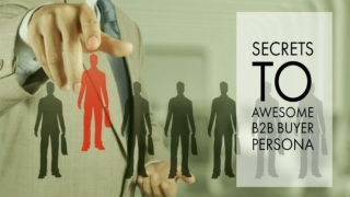 5 SECRETS TO AWESOME B2B BUYER PERSONA