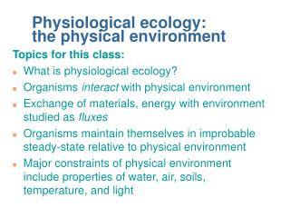 Physiological ecology:         the physical environment