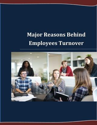 Major Reasons Behind Employees Turnover