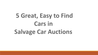 5 great easy to find cars in salvage car auctions
