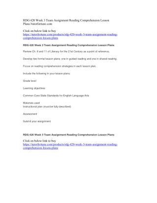 5RDG 420 Week 3 Team Assignment Reading Comprehension Lesson Plans//tutorfortune.com