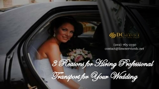 3 Reasons for Hiring Professional Transport for Your Wedding By DC Limo Company