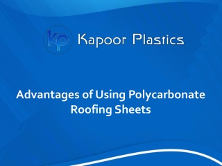Advantages of using polycarbonate roofing sheets