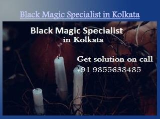 Black Magic Love Problem Solution Expert in Kolkata 91 9855638485