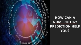 How Can A Numerology Prediction Help You?