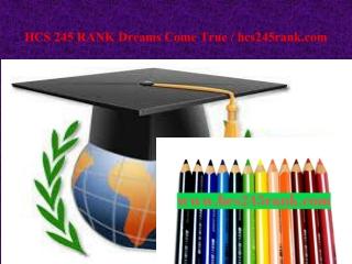 HCS 245 RANK Dreams Come True / hcs245rank.com