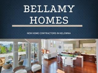 Bellamy Homes Contractor Kelowna