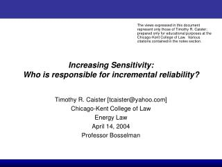 Increasing Sensitivity:  Who is responsible for incremental reliability