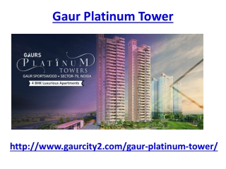 Gaur platinum tower Noida luxurious apartments