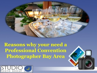 Reasons why your need a Professional Convention Photographer Bay Area