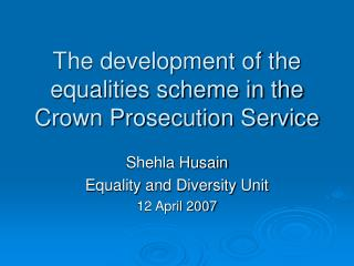 The development of the equalities scheme in the Crown Prosecution Service
