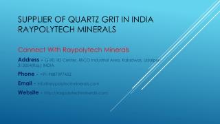 Supplier of Quartz Grit in India Raypolytech Minerals