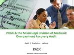 PRGX  the Mississippi Division of Medicaid Overpayment Recovery Audit