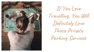 If You Love Travelling, You Will Definitely Love These Private Parking Services