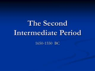The  Second Intermediate Period