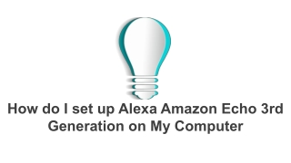 How to Setup Amazon Echo Dot 3rd generation?