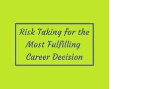 Risk Taking for the Most Fulfilling Career Decision