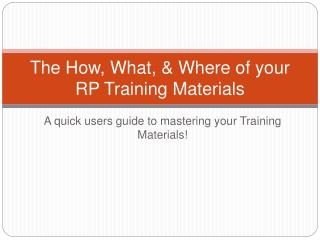The How, What,  Where of your RP Training Materials