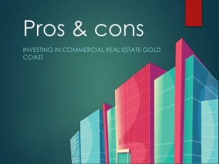 Pros & Cons of Investing in Commercial Real Estate Gold Coast