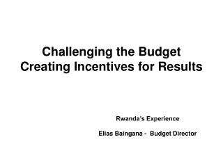 Challenging the Budget Creating Incentives for Results