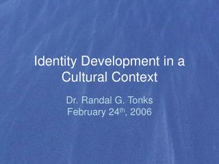 Identity Development in a Cultural Context