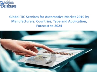 TIC Services for Automotive Market Report: Global Top Players Analysis 2019-2024