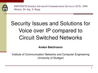 INFOTECH Seminar Advanced Communication Services (ACS), 200 4  Mentor: Dr.-Ing. S. Rupp