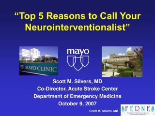 """Top 5 Reasons to Call Your Neurointerventionalist"""