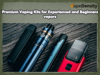 Premium Vaping Kits for Experienced and Beginners vapors