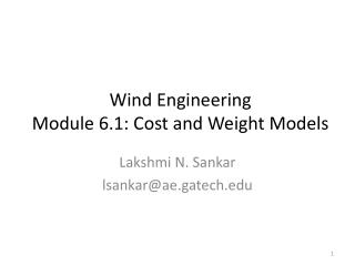 Wind Engineering Module 6.1: Cost and Weight Models