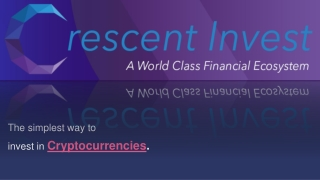 Crescent '' The simplest way to invest in Cryptocurrencies. ''