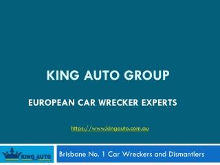 KING AUTO-Best for European Car Wreckers Brisbane