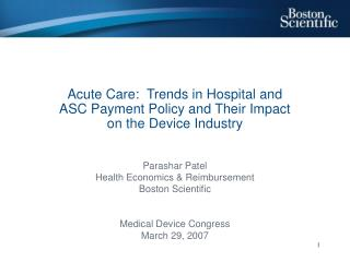 Acute Care:  Trends in Hospital and ASC Payment Policy and Their Impact on the Device Industry