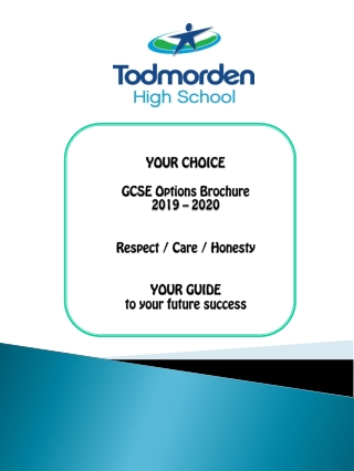 YOUR CHOICE GCSE Options Brochure 2019 – 2020 Respect / Care / Honesty YOUR GUIDE