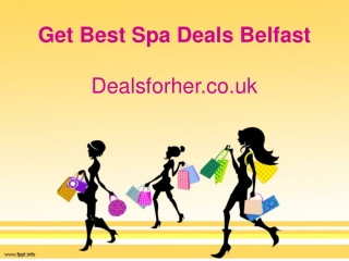 Get Best Spa Deals Belfast - Dealsforher.co.uk