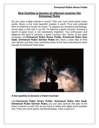 Best Qualities to became an effectual musician like Emmanuel Rubio